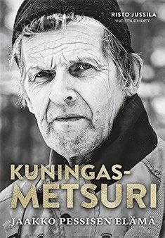 Kuningasmetsuri : Jaakko Pessisen elämä (Risto J, kirja
