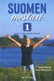 Suomen mestari 1 : suomen kielen oppikirja aikuisille (Sonja Gehring Sanni Heinzmann), kirja