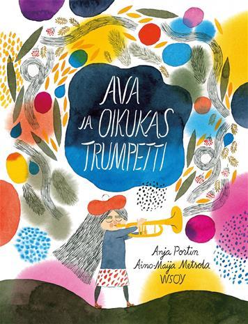 Ava ja oikukas trumpetti (Anja Portin Aino-Maija Metsola (kuv.)), kirja