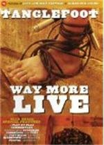 Tanglefoot - Way More Live, elokuva