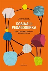 Sosiaalipedagogiikka : kohti inhimillisempää yhteiskuntaa (Elina Nivala Sanna Ryynänen), kirja