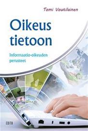Oikeus tietoon : informaatio-oikeuden perusteet (Tomi Voutilainen), kirja