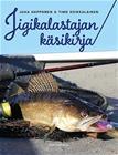 Jigikalastajan käsikirja (Juha Happonen Timo Koikkalainen), kirja 9789522665706