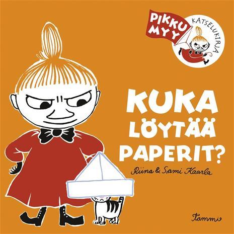 Kuka löytää paperit? Pikku Myy -katselukirja (Riina ja Sami Kaarla Riina ja Sami Kaarla (kuv.)), kirja