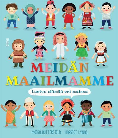Meidän maailmamme : lasten elämää eri maissa, kirja