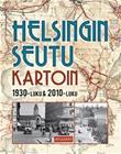 Helsingin seutu kartoin : 1930-luku & 2010-luku (Mika Mäkelä), kirja 9789525671476
