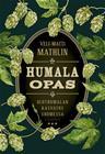 Humalaopas - Oluthumalan kasvatus Suomessa (Veli-Matti Mathlin), kirja 9789518581126