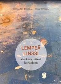 Lempeä linssi : valokuvaus tienä hiljaisuuteen (Johanna Tanska Juha Tanska), kirja