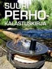 Suuri suomalainen perhokalastuskirja (Pertti Kanerva), kirja 9789522209221