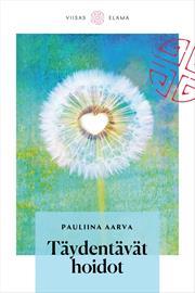 Täydentävät hoidot (Pauliina Aarva), kirja