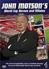 John Motson's World Cup Heroes and Villains, elokuva