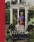Kotipihan kasvihuone (Sonja Lumme Arne Nylander (valok.)), kirja 9789513176853