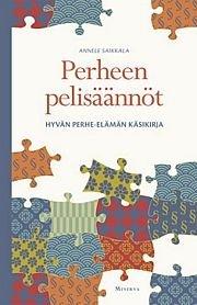 Perheen perustuslaki - Toimivan perheen yhteiset pelisäännöt (Saikkala Annele), kirja