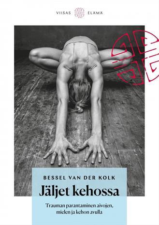 Jäljet kehossa : trauman parantaminen aivojen, mielen ja kehon avulla (työnimi) (Bessel Van Der Kolk), kirja
