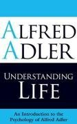 Understanding Life: An Introduction to the Psychology of Alfred Adler, kirja