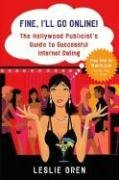Fine, I'll Go Online!: The Hollywood Publicist's Guide to Successful Internet Dating, kirja
