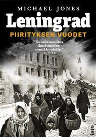 Leningrad : piirityksen vuodet (Michael Jones Arto Konttinen (, kirja