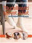 Täydellisesti istuvat sukat mittojen mukaan (Kate Atherley Kristel Nyberg (suom.)), kirja 9789523129658