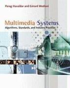 Multimedia Systems: Algorithms, Standards, and Industry Practices (Gerard Medioni Parag Havaldar), kirja