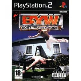 BYW: Don't Try This At Home, PS2 -peli