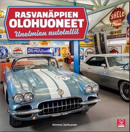 Rasvanäppien olohuoneet : unelmien autotallit (Kimmo Janhunen), kirja