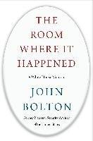 The Room Where It Happened - A White House Memoir (John Bolton), kirja