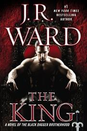 The King: A Novel of the Black Dagger Brotherhood (J. R. Ward), kirja
