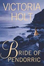 Bride of Pendorric - The Classic Novel of Romantic Suspense (Victoria Holt), kirja