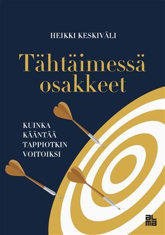 Tähtäimessä osakkeet : kuinka kääntää tappiotkin voitoiksi (Heikki Keskiväli), kirja