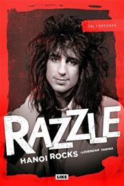 Razzle : Hanoi Rocks -legendan tarina (Ari Väntänen), kirja