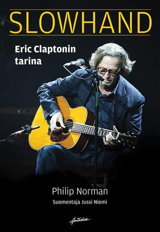 Slowhand : Eric Claptonin tarina (Philip Norman Jussi Niemi (, kirja