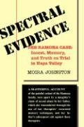 Spectral Evidence - The Ramona Case: Incest, Memory, and Truth on Trial in Napa Valley (Moira Johnston), kirja
