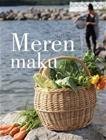 Meren maku : parhaat herkut maalta, mereltä ja metsästä (Sari Spåra), kirja 9789522209825