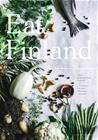 Eat Finland : halki herkullisen Suomen = culinary journey through Finland, kirja 9789527054758