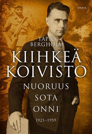 Kiihkeä Koivisto : nuoruus - sota - onni 1923-1966 (Tapio Be, kirja