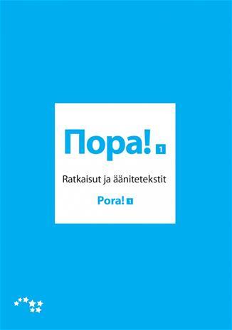Pora! 1 ratkaisut ja äänitetekstit (Marja Jegorenkov Sirpa Piispanen), kirja
