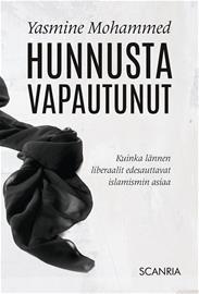 Hunnusta vapautunut : kuinka lännen liberaalit edesauttavat islamismin asiaa (Yasmine Mohammed Risto Mikkonen (, kirja