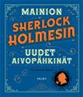 Mainion Sherlock Holmesin uudet aivopähkinät (Gareth Moore Pasi Rakas Jääskeläinen (käänt.)), kirja 9789522799449