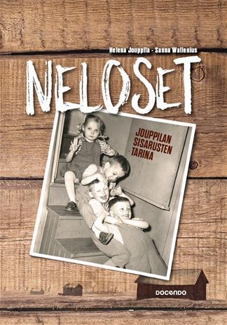Neloset : Jouppilan sisarusten tarina (Helena Jouppila Sanna Wal, kirja