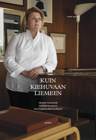 Kuin kiehuvaan liemeen : Helena Puolakan uskomaton matka keittiömaailman huipulle (Virpi Salmi Helena Pu, kirja