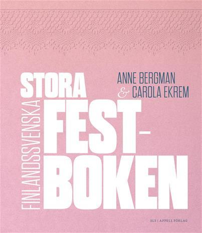 Stora finlandssvenska festboken (Anne Bergman Carola, kirja