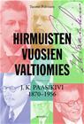 Hirmuisten vuosien valtiomies : J. K. Paasikivi 1870-1956 (Tuomo Polvinen Hannu Immonen (toim.)), kirja 9789523752870