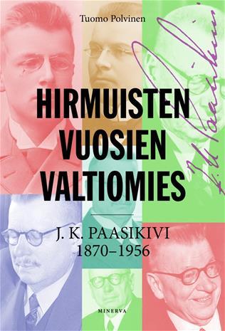 Hirmuisten vuosien valtiomies : J. K. Paasikivi 1870-1956 (Tuomo Polvinen Hannu Immonen (, kirja