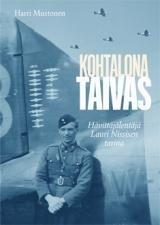 Kohtalona taivas : hävittäjälentäjä Lauri Nissisen tarina (Harri Mustonen), kirja