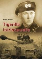 Tigerillä itärintamalle (Alfred Rubbel Raimo Malkamäki (, kirja