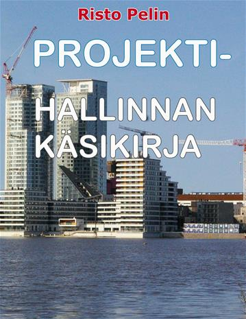 Projektihallinnan käsikirja (Risto Pelin), kirja
