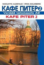 Kafe piter 2 : venäjää taitotasolle A2 (Marjatta Alestalo Irina Malmberg), kirja