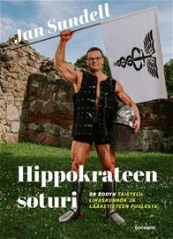 Hippokrateen soturi : Dr Bodyn taistelu lihaskunnon ja lääketieteen puolesta (Jan S, kirja