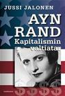 Ayn Rand : kapitalismin valtiatar (Jussi Jalonen), kirja 9789523450288