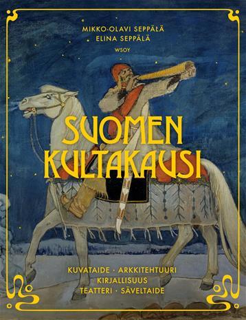 Suomen kultakausi (Mikko-Olavi Seppälä Elina S, kirja